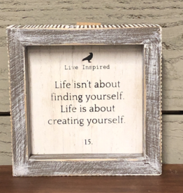 "Adams & Co. ""Life isn't about finding yourself Life is about creating yourself"" - Framed Sign"