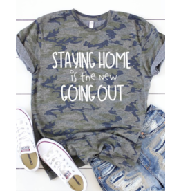 Staying Home is the New Going Out Camo T Shirt