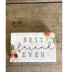 "Best Friend Ever Block Sign - 3.5"" x 5.5"""
