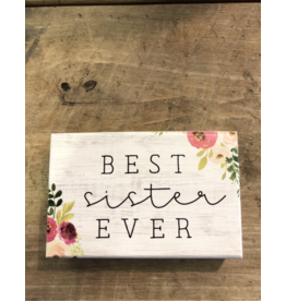 "Best Sister Ever Block Sign - 3.5"" x 5.5"""