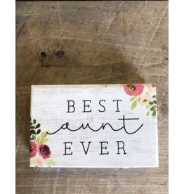 "Best Aunt Ever Block Sign - 3.5"" x 5.5"""