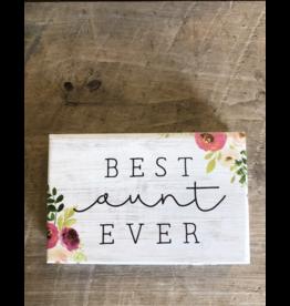 """Best Aunt Ever Block Sign - 3.5"""" x 5.5"""""""