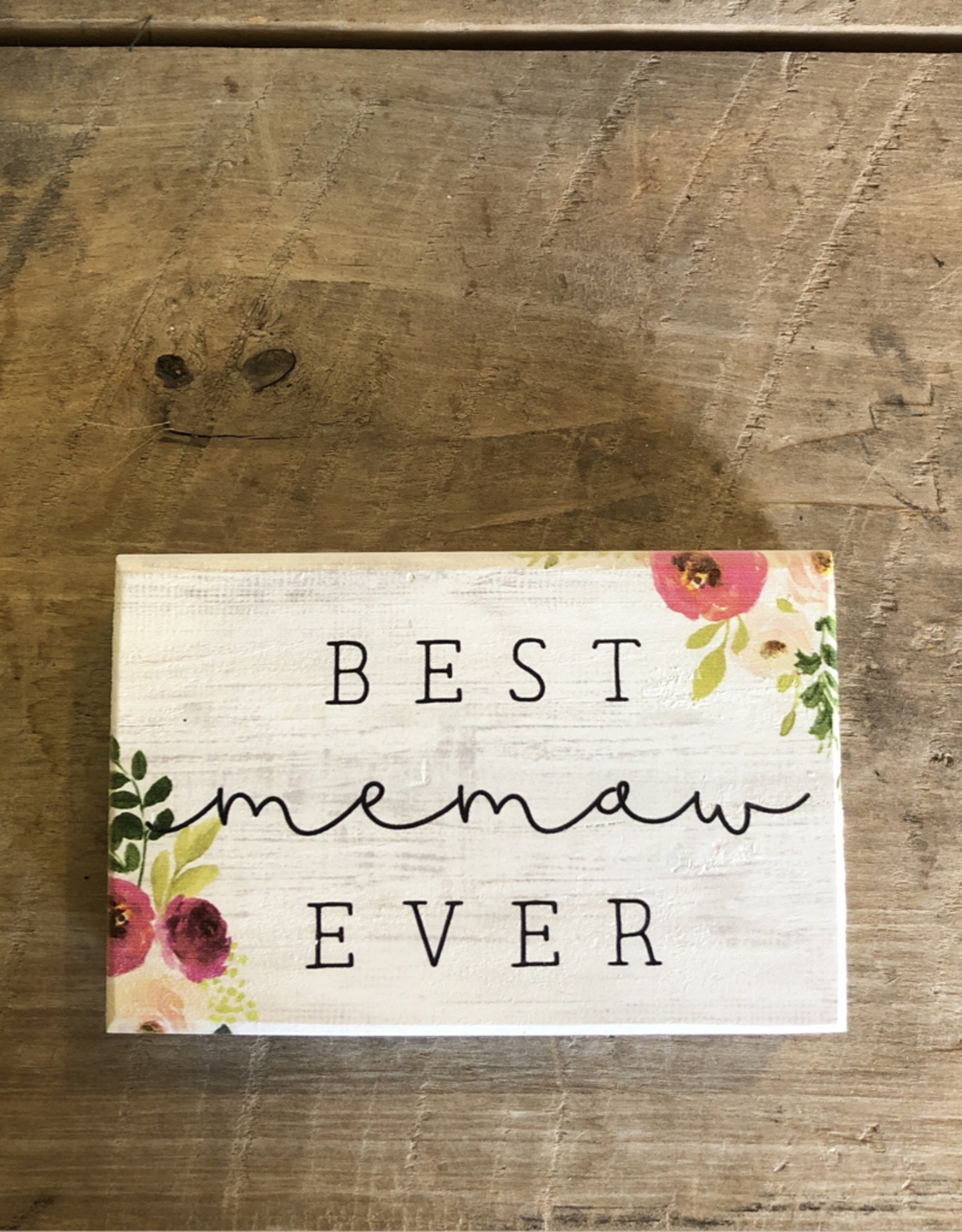 "Best Memaw Ever Block Sign - 3.5"" x 5.5"""
