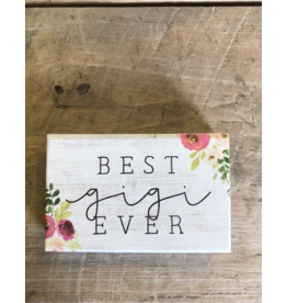 "Best Gigi Ever Block Sign - 3.5"" x 5.5"""