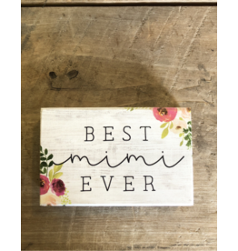 "Best Mimi Ever Block Sign - 3.5"" x 5.5"""