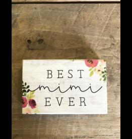 "Best Mimi Ever Block Sign - 3.5"" x 5.5"""