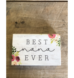 "Best Nana Ever Block Sign - 3.5"" x 5.5"""