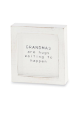 Grandmas are Hugs - 4x4 White Framed Sign