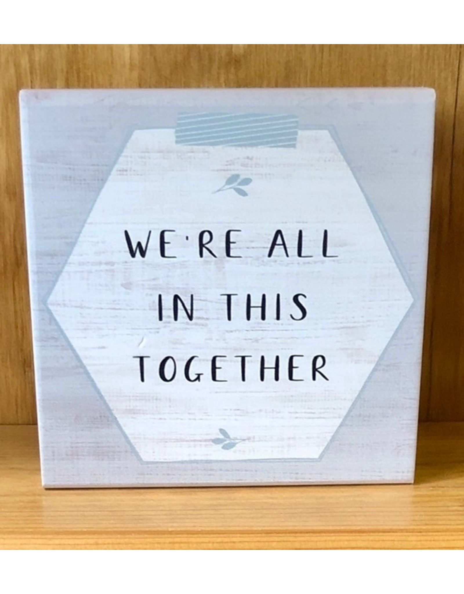 We're All In This Together Sign
