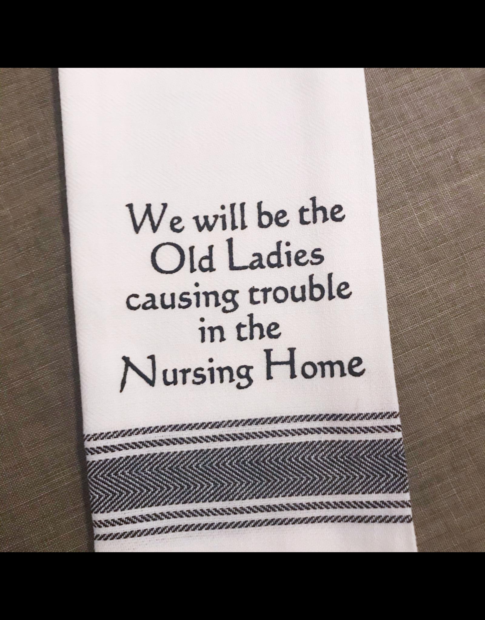Trouble In The Nursing Home Tea Towel