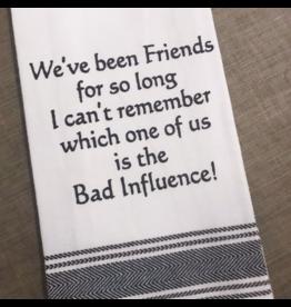 Bad Influence Tea Towel