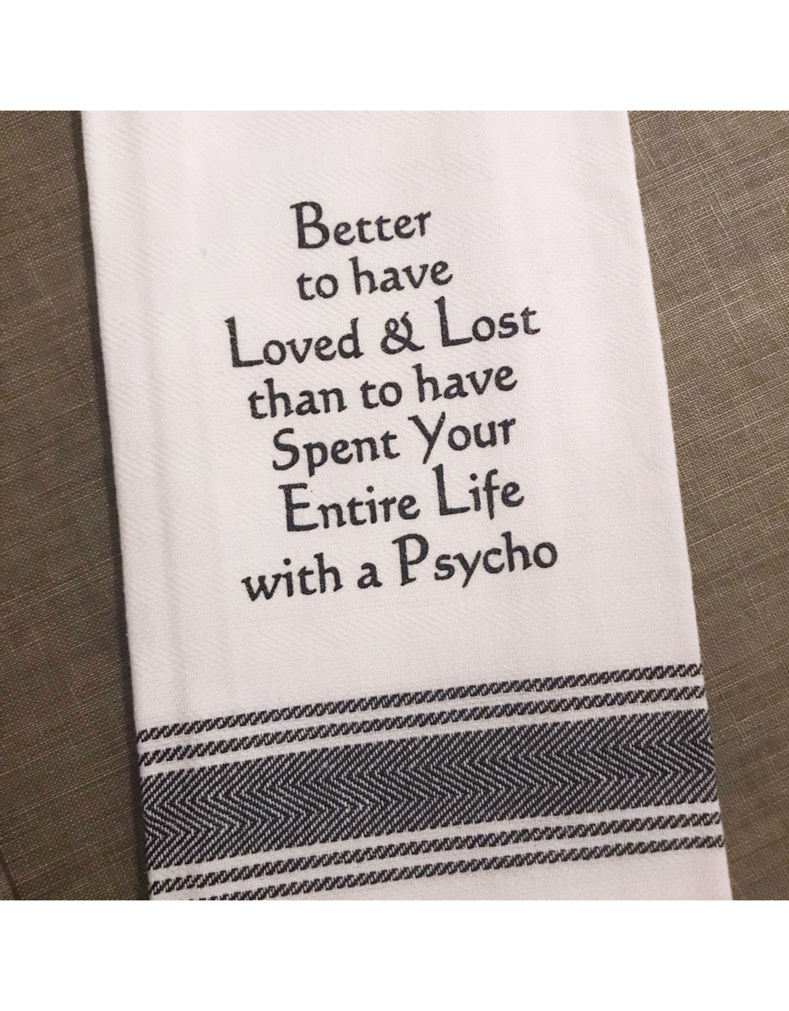 Better To Have Loved Tea Towel