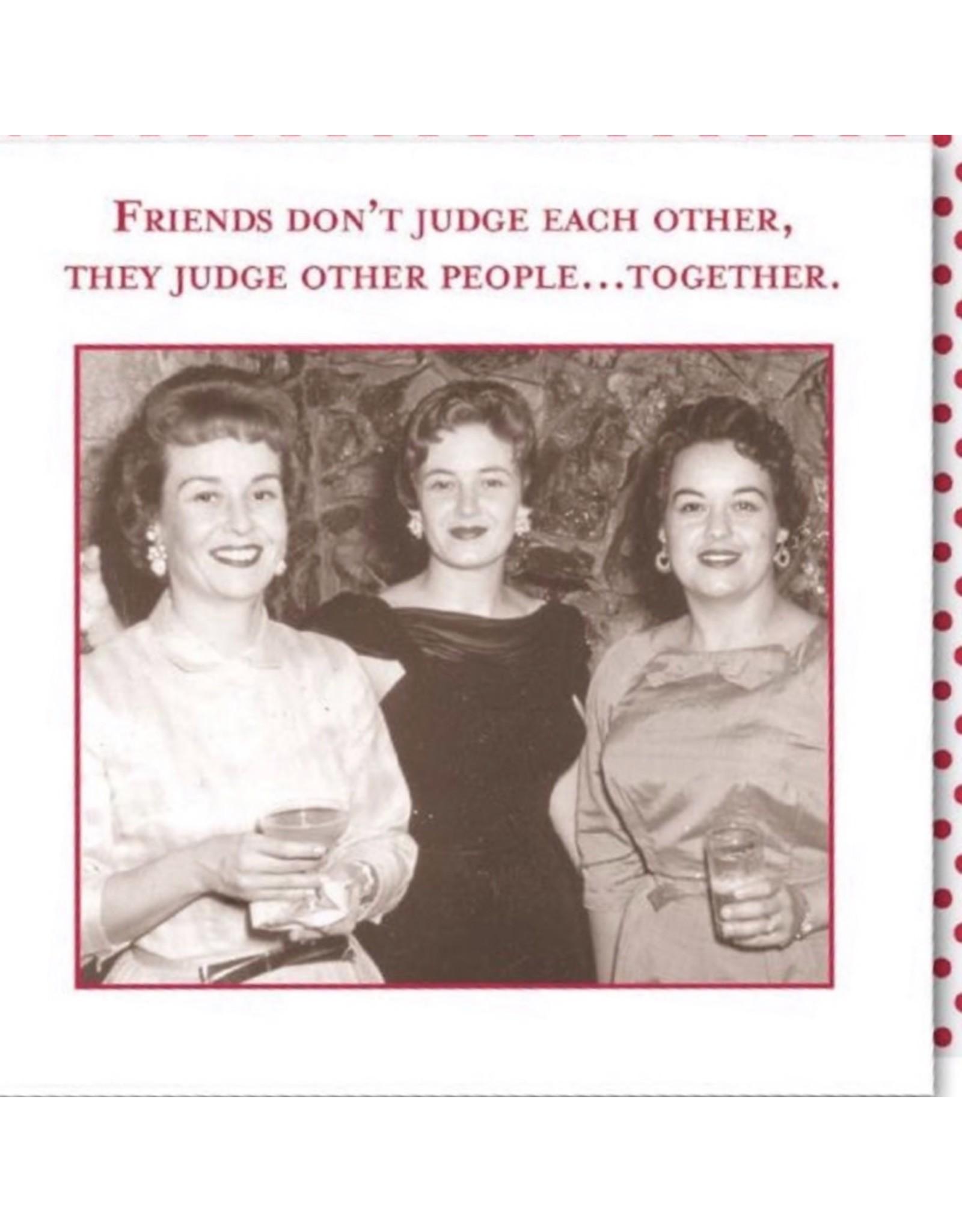 Friends Dont Judge Napkins (20pk)