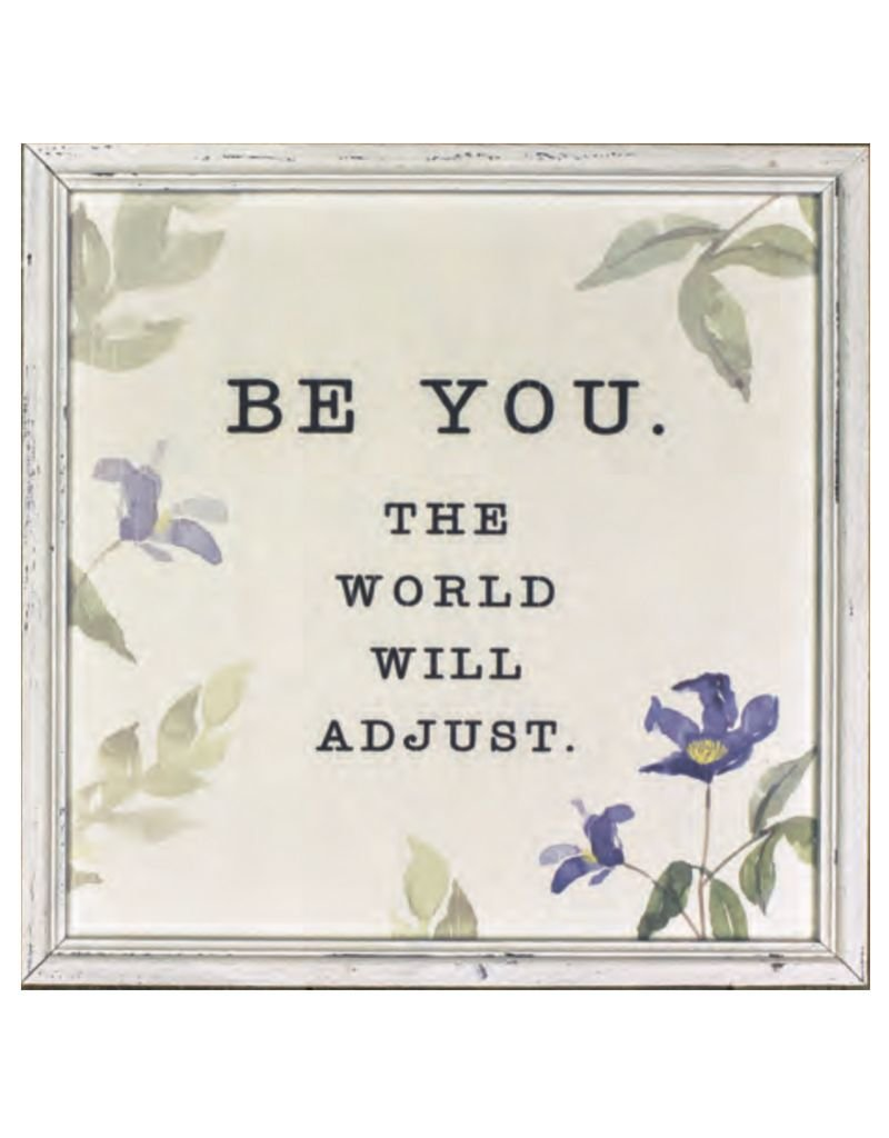 Be You The World Will Adjust Framed Sign