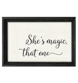 She's Magic That One Framed Sign