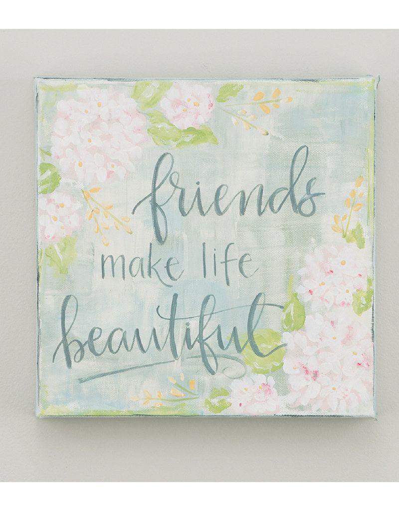 Glory Haus Friends Make Life Beautiful Canvas