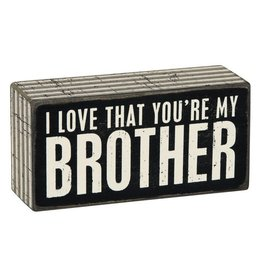 I Love That You're My Brother Box Sign