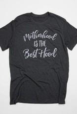 Motherhood is the Best Hood T-Shirt
