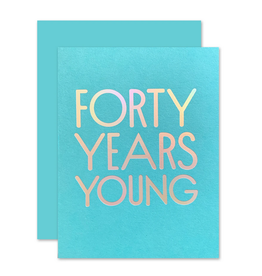 The Social Type 40 Years Young Card