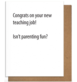 Pretty Alright Goods Teaching Job Greeting Card