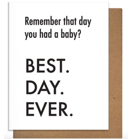 Pretty Alright Goods Best Day Had a Baby Card