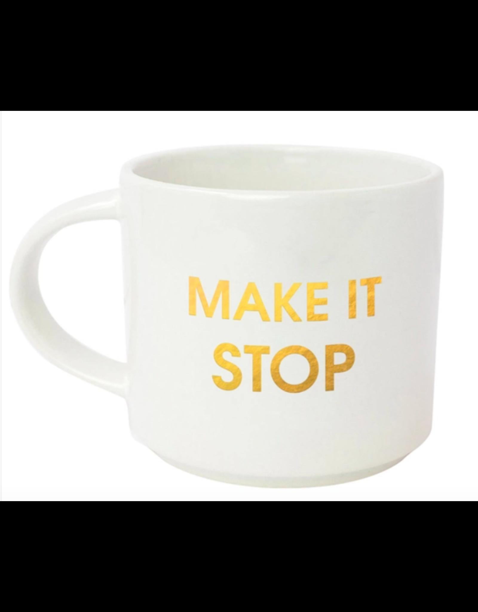 Chez  Gagne Make It Stop Mug