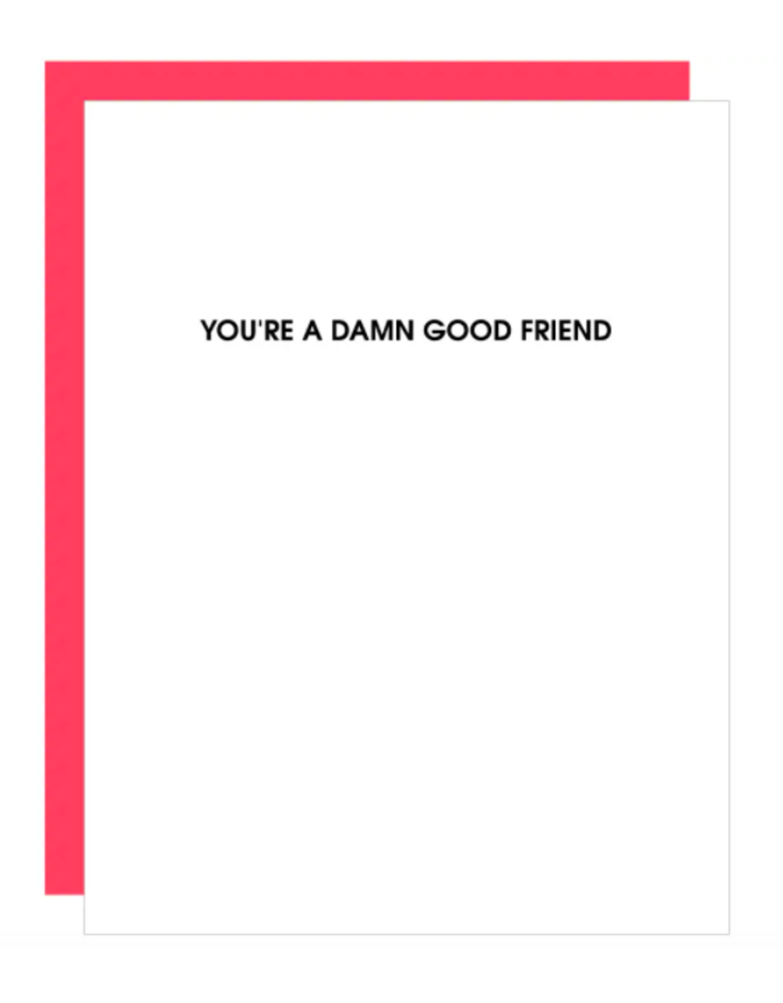 Chez  Gagne Damn Good Friend Card