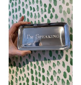 Mariposa I'm Speaking Signature Statement Tray