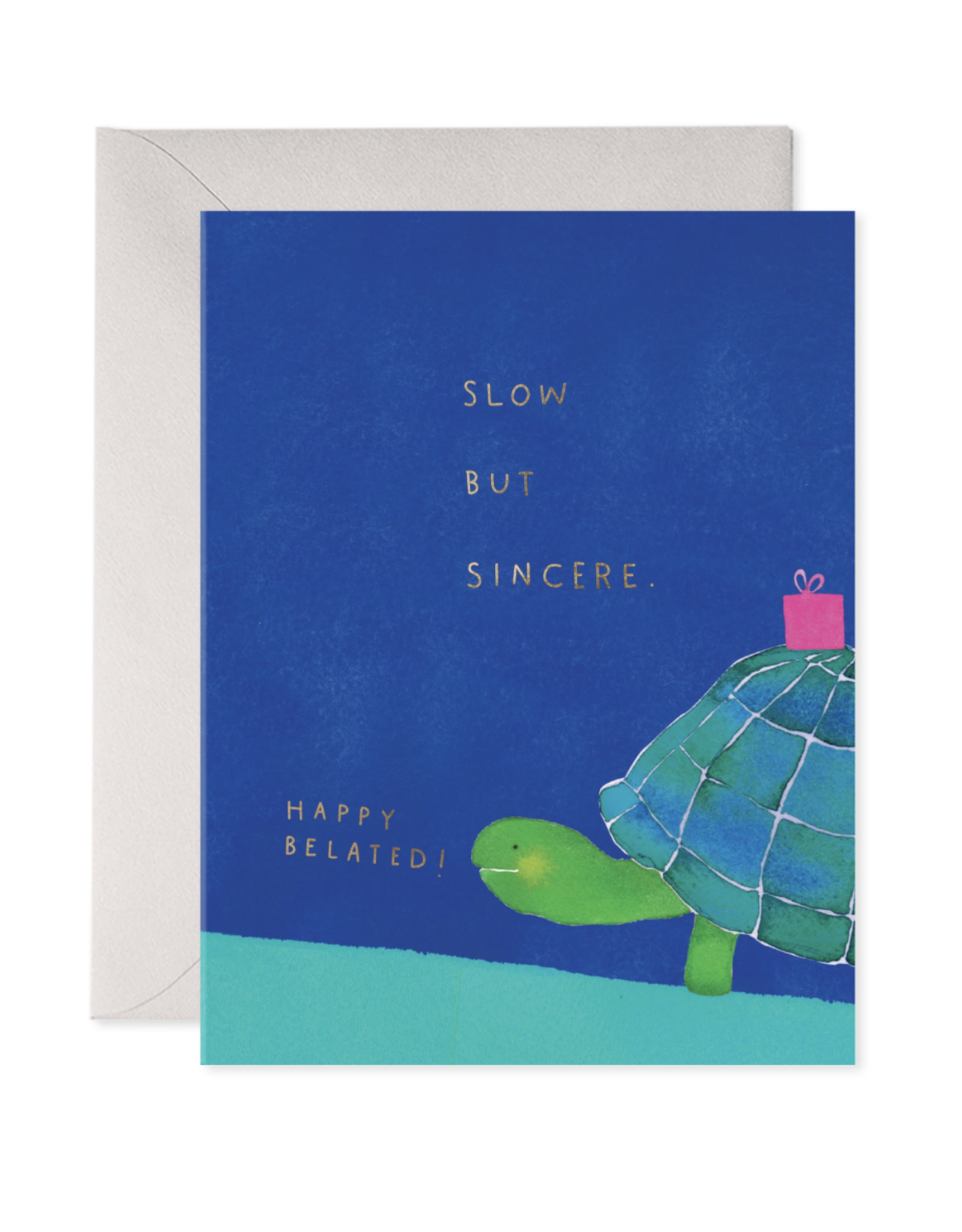 E. Frances Slow But Sincere Belated Birthday Card