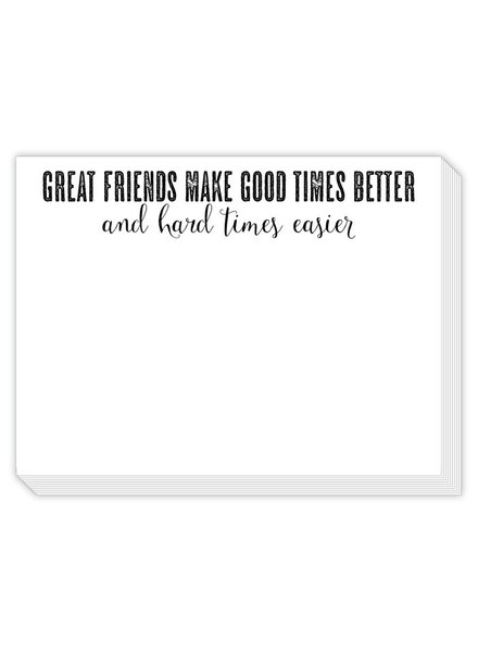 Roseanne Beck Great Friends Make Good Times Better Notepad