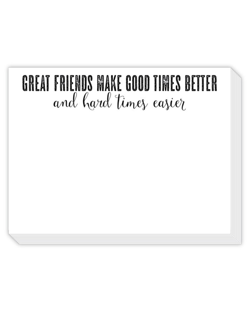 Roseanne Beck Great Friends Make Good Times Better Notepad
