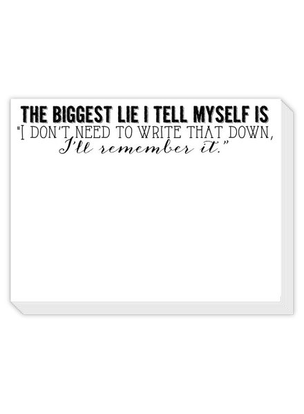 "Roseanne Beck The Biggest Lie I Tell Myself Is ""I Don't Need To Write That Down"" Notepad"