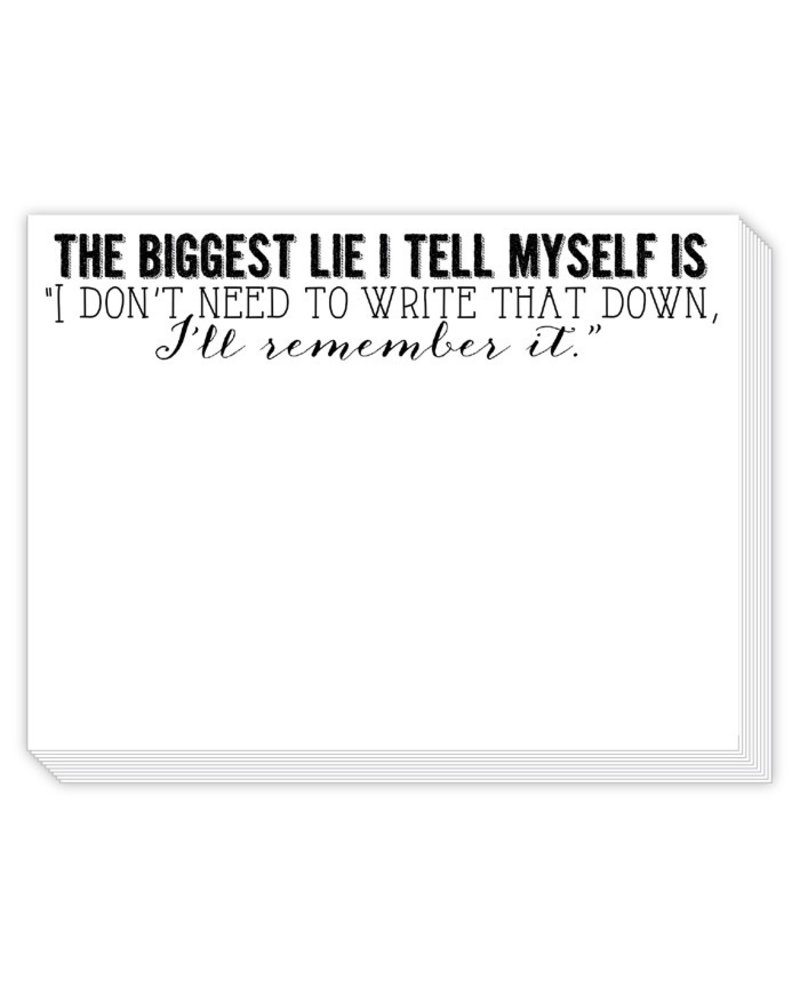"""Roseanne Beck The Biggest Lie I Tell Myself Is """"I Don't Need To Write That Down"""" Notepad"""