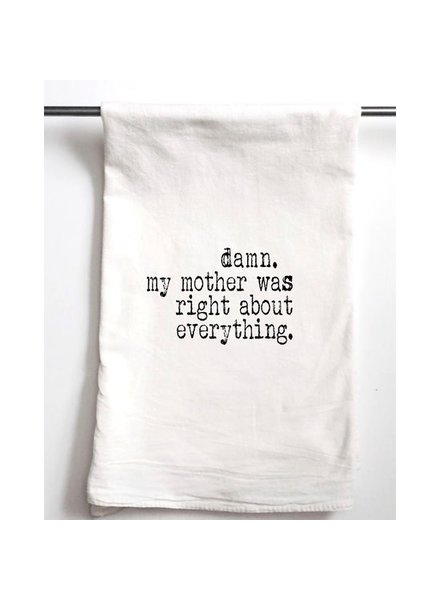 Aspen Lane Damn My Mother Was Right About Everything Tea Towel