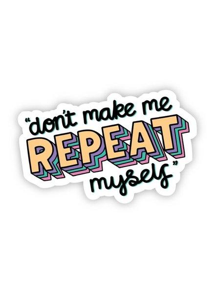 Big Moods Don't Make Me Repeat Myself Sticker