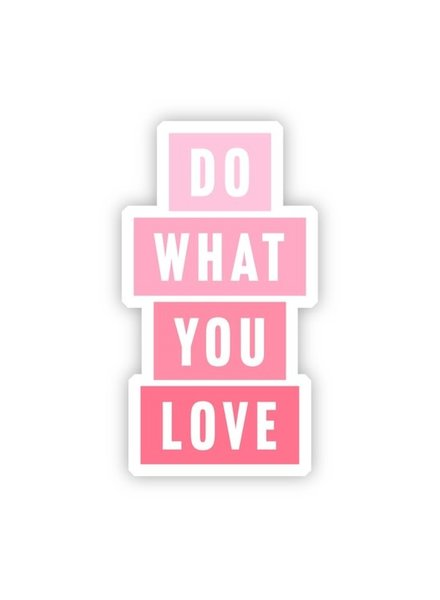 Big Moods Do What You Love Sticker