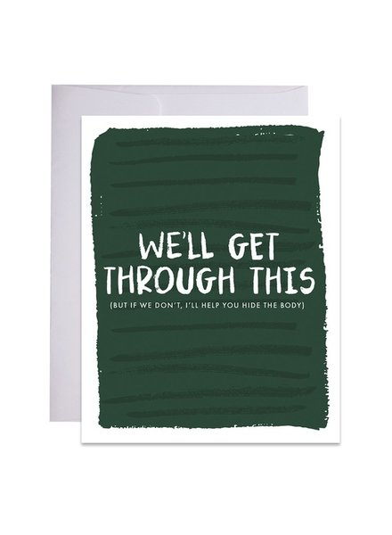 9th Letter Press Funny We'll Get Through This Greeting Card