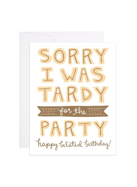 9th Letter Press Tardy To The Party Belated Birthday Card