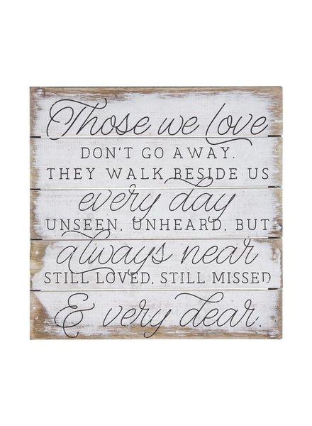Sincere Surroundings Those We Love Don't Go Away Petite Pallet