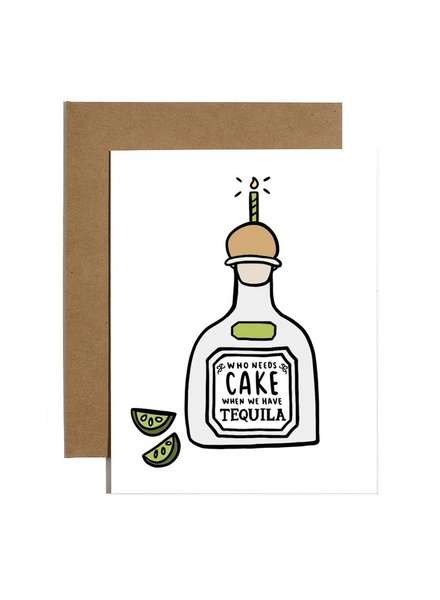 Brittany Paige Greeting Card - Who Needs Cake When We Have Tequila