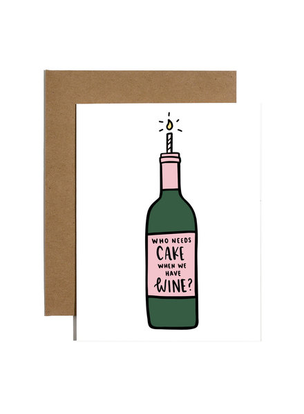 Brittany Paige Greeting Card - Who Needs Cake When We Have Wine
