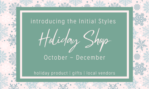 Introducing the Initial Styles Holiday Shop