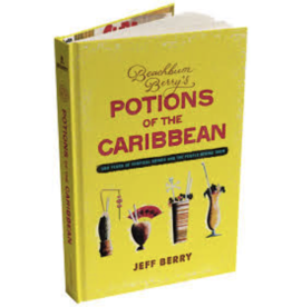 Beachbum Barry Beachbum Berry's Potions of the Caribbean Book