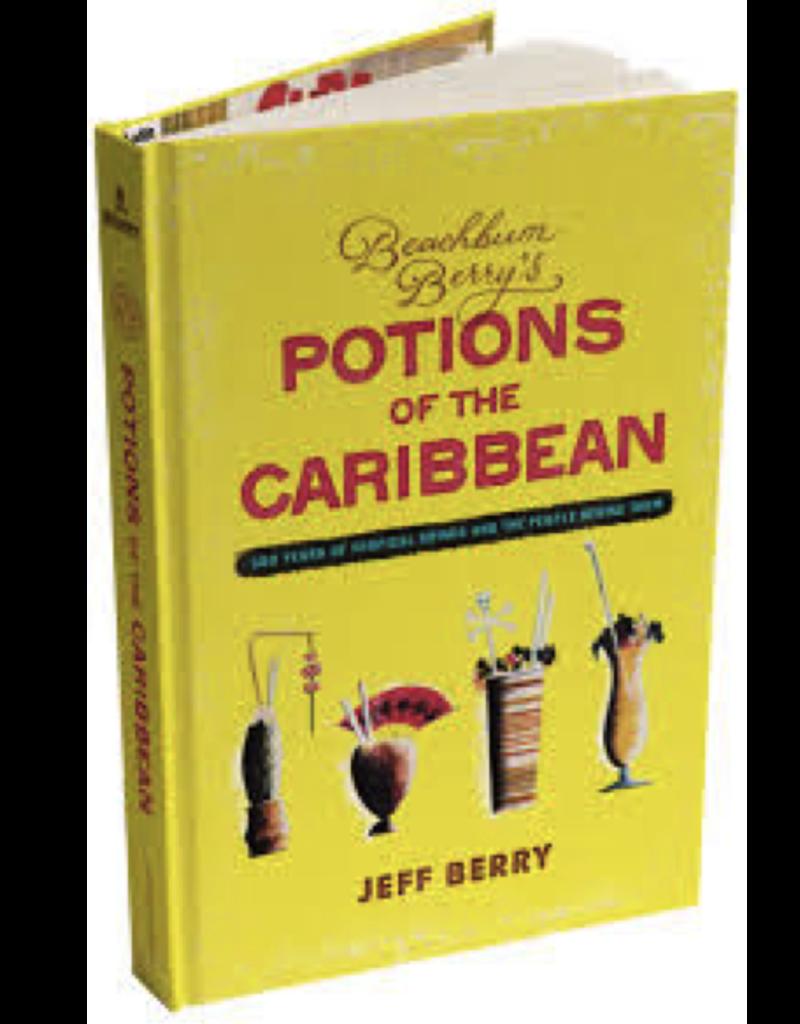 Beachbum Barry Beachbum Berry's Potions of the Caribbean Book