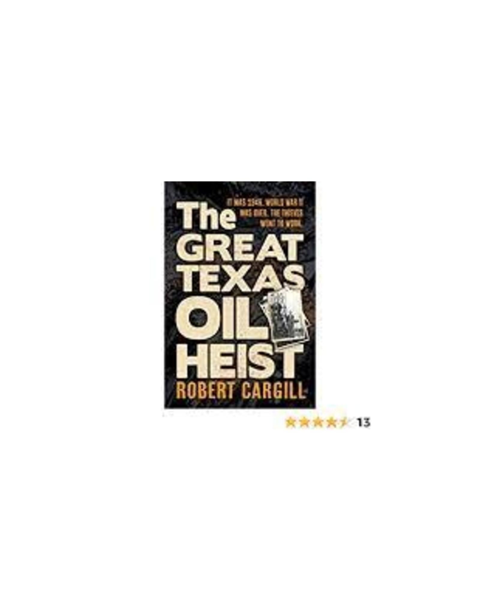 Stephen F Austin State University Press Great Texas Oil Heist