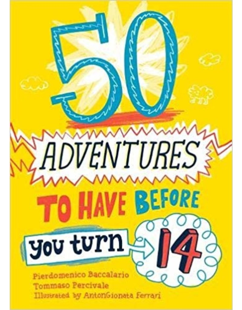 Sourcebooks 50 Adventures to Have before You Turn 14