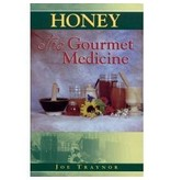 Honey: The Gourmet Medicine, 105 pgs.