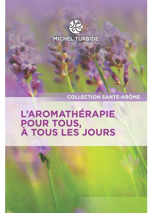 Michel Turbide Livre - AROMATHÉRAPIE - Pour tous les jours