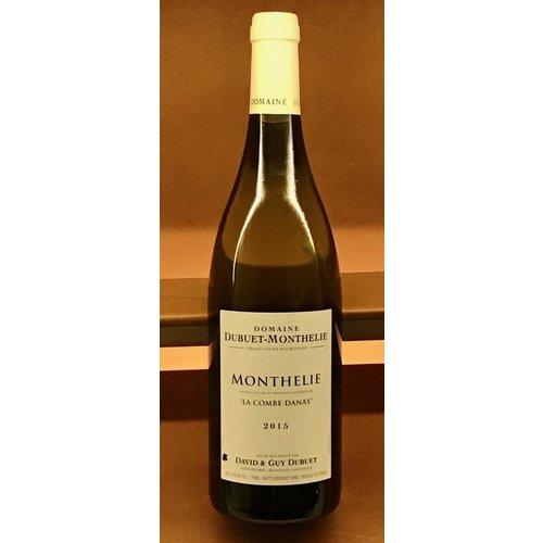 Wine DOMAINE DUBUET-MONTHELIE 'LA COMBE DANAY' MONTHELIE BLANC 2015