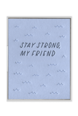 Ink Meets Paper Stay Strong My Friend Card